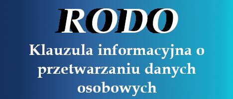 RODO - Klauzula informacyjna o przetwarzaniu danych osobowych